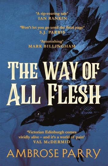 The Way of All Flesh ebook by Ambrose Parry