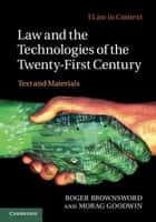 Law and the Technologies of the Twenty-First Century ebook by Roger Brownsword,Morag Goodwin