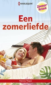 Een zomerliefde ebook by Patricia Thayer