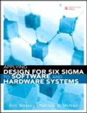 Applying Design for Six Sigma to Software and Hardware Systems ebook by Eric Maass,Patricia D. McNair
