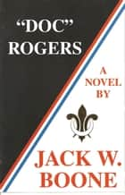 Doc Rogers ebook by Jack W. Boone