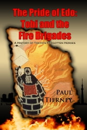 The Pride of Edo: Tobi and the Fire Brigades ebook by Paul Tierney