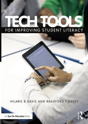 Tech Tools for Improving Student Literacy ebook by Hilarie B. Davis,Bradford T. Davey