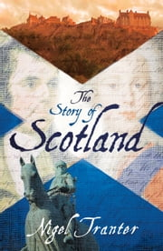 The Story of Scotland ebook by Nigel Tranter