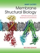 Membrane Structural Biology ebook by Mary Luckey