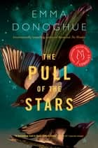 The Pull of the Stars - A Novel ebook by Emma Donoghue
