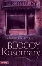 Bloody Rosemary - Ein Oxford-Krimi ebook by Katharina M. Mylius