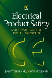 Electrical Product Safety: A Step-by-Step Guide to LVD Self Assessment: A Step-by-Step Guide to LVD Self Assessment ebook by Holland, David
