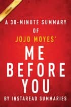 Me Before You by JoJo Moyes - A 30-minute Instaread Summary ebook by Instaread Summaries