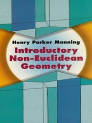 Introductory Non-Euclidean Geometry ebook by Henry Parker Manning