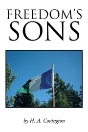 Freedom's Sons ebook by H. A. Covington
