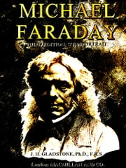 Michael Faraday - Third Edition, with Portrait ebook by J. H. Gladstone