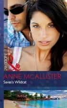 Savas's Wildcat (Mills & Boon Modern) ebook by Anne McAllister
