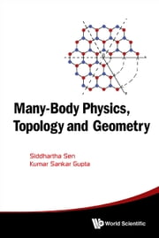Many-Body Physics, Topology and Geometry ebook by Siddhartha Sen,Kumar Sankar Gupta