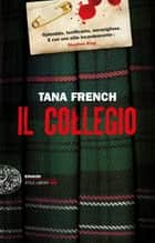 Il collegio ebook by Tana French, Alfredo Colitto