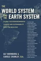 The World System and the Earth System - Global Socioenvironmental Change and Sustainability Since the Neolithic ebook by