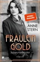Fräulein Gold: Scheunenkinder ebook by Anne Stern