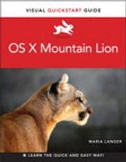 OS X Mountain Lion - Visual QuickStart Guide ebook by Maria Langer