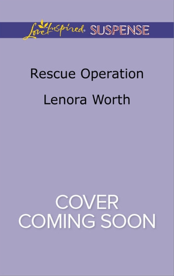 Rescue Operation ebook by Lenora Worth
