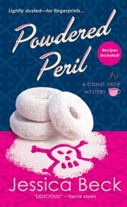 Powdered Peril - A Donut Shop Mystery ebook by Jessica Beck