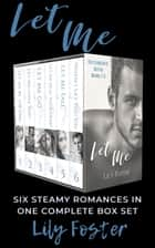 Let Me: The Complete Six Book Collection ebook by Lily Foster