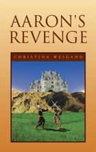 Aaron's Revenge ebook by Christina Weigand
