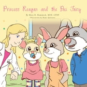 Princess Reagan and the Paci Fairy ebook by Mary B. Hammock, MSN, CPNP