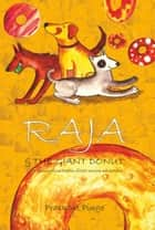 Raja & The Giant Donut ebook by Prashant Pinge