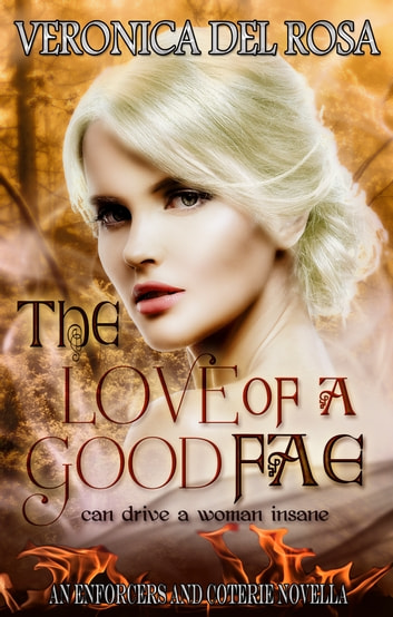The Love of a Good Fae ebook by Veronica Del Rosa