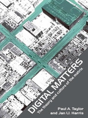 Digital Matters - The Theory and Culture of the Matrix ebook by Jan Harris,Paul Taylor