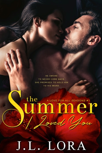 The Summer I Loved You ebook by J. L. Lora