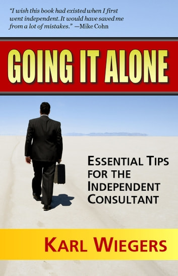 Going it alone essential tips for the independent consultant ebook going it alone essential tips for the independent consultant ebook by karl wiegers fandeluxe Images
