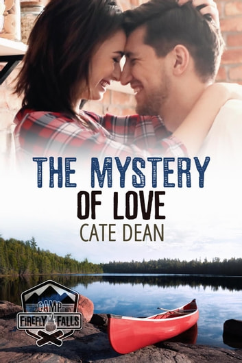 The Mystery of Love - Camp Firefly Falls, #15 ebook by Cate Dean