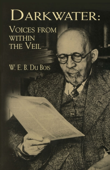 Darkwater - Voices from Within the Veil ebook by W. E. B. Du Bois