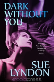 Dark Without You ebook by Sue Lyndon