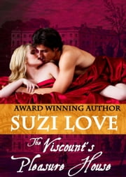 The Viscount's Pleasure House (Irresistible Aristocrats Book 1) ebook by Suzi Love