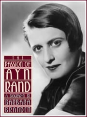 The Passion of Ayn Rand ebook by Barbara Branden