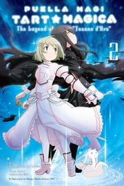 Puella Magi Tart Magica, Vol. 2 - The Legend of Jeanne d'Arc ebook by Magica Quartet, Kawazu-ku, Masugitsune