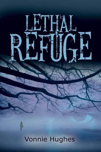 Lethal Refuge ebook by Vonnie  Hughes