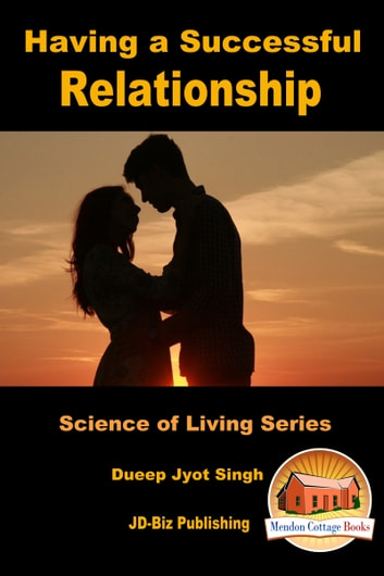Having a Successful Relationship ebook by Dueep Jyot Singh