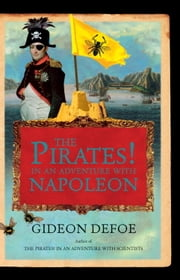 The Pirates! In an Adventure with Napoleon - A Novel ebook by Gideon Defoe