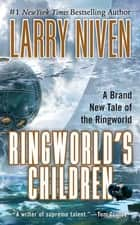 Ringworld's Children ebook by Larry Niven