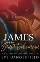 James and the Giant Dilemma ebook by Eve Dangerfield