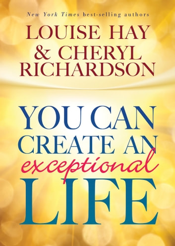 You Can Create an Exceptional Life ebook by Louise L. Hay