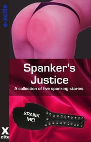 Spankers Justice - A collection of five erotic stories ebook by Aishling Morgan,Laurel Aspen,Landon Dixon,Teresa Joseph,Philip Kemp