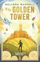 The Golden Tower ebook by Belinda Murrell
