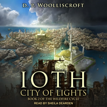 Ioth, City of Lights audiobook by D.P. Woolliscroft