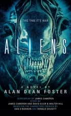 Aliens: The Official Movie Novelization ebook by