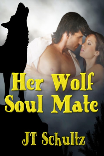Her Wolf Soulmate ebook by JT Schultz