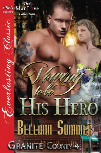 Vowing to Be His Hero ebook by Bellann Summer